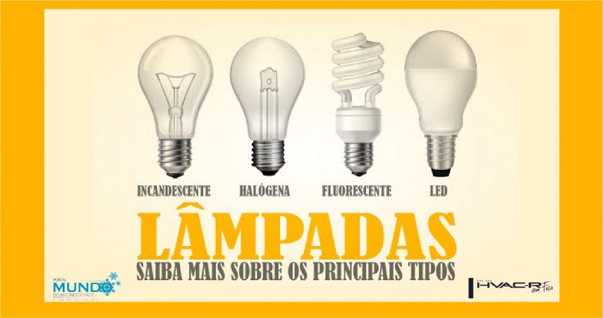 Conheça os variados tipos de lâmpadas